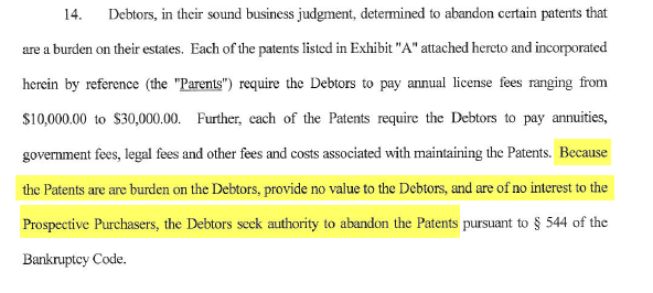 Introgen's bankruptcy. A May 20th 2009 bankruptcy docket filing shows that Introgen (i.e. the 'Debtors') ultimately abandoned certain patents because there was no interest among prospective purchasers, they provided no value to the debtors, and they were draining money from the estate due to maintenance fees: